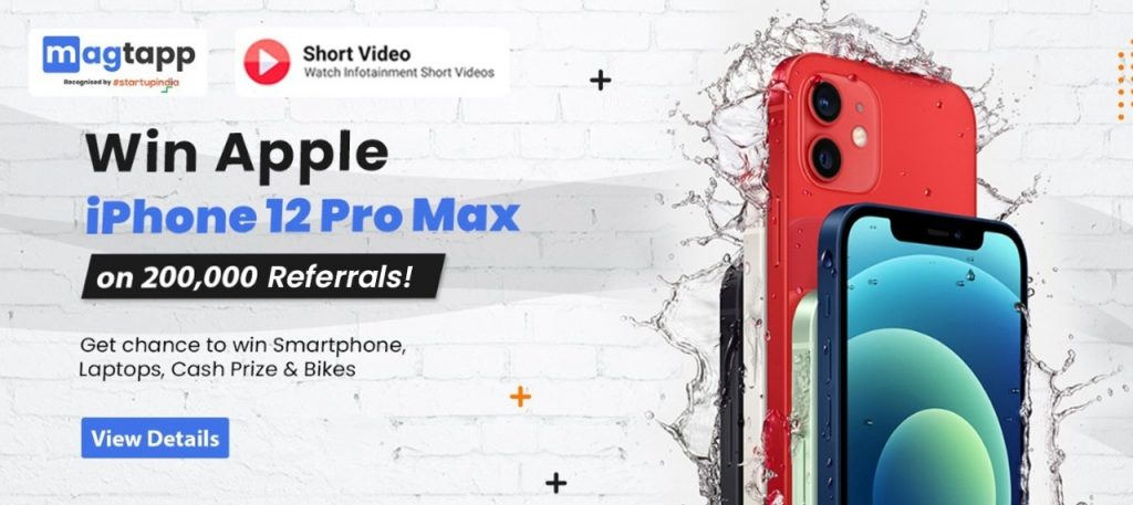 Win iPhone 12 Pro Max on 200,000 Referrals on MagTapp Short Videos